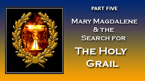 Mary Magdalene & the Holy Grail