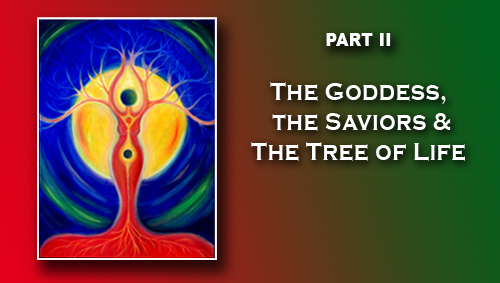 The Goddess & the Tree of Life