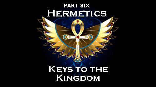 Hermetics Keys to the Kingdom