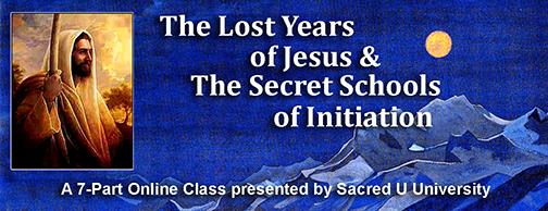 Lost Years of Jesus & Secret Schools of Initiation