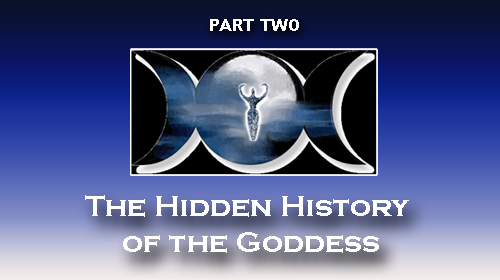 Hidden History of the Goddess