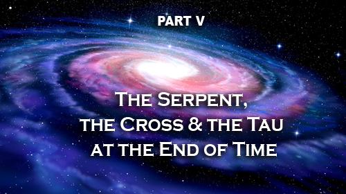 The Tau Cross at the End of Time